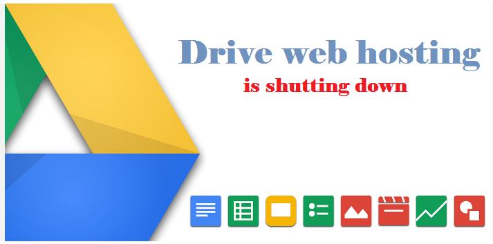 Google Drive Web Hosting sẻ ngừng hoạt động từ ngày 31/08/2016