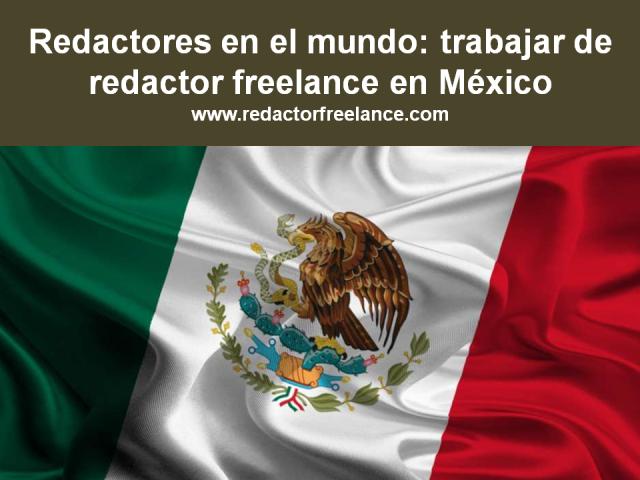 Trabajar de redactor freelance en México