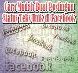 Cara Mudah Buat Postingan Status Teks Unik di Facebook