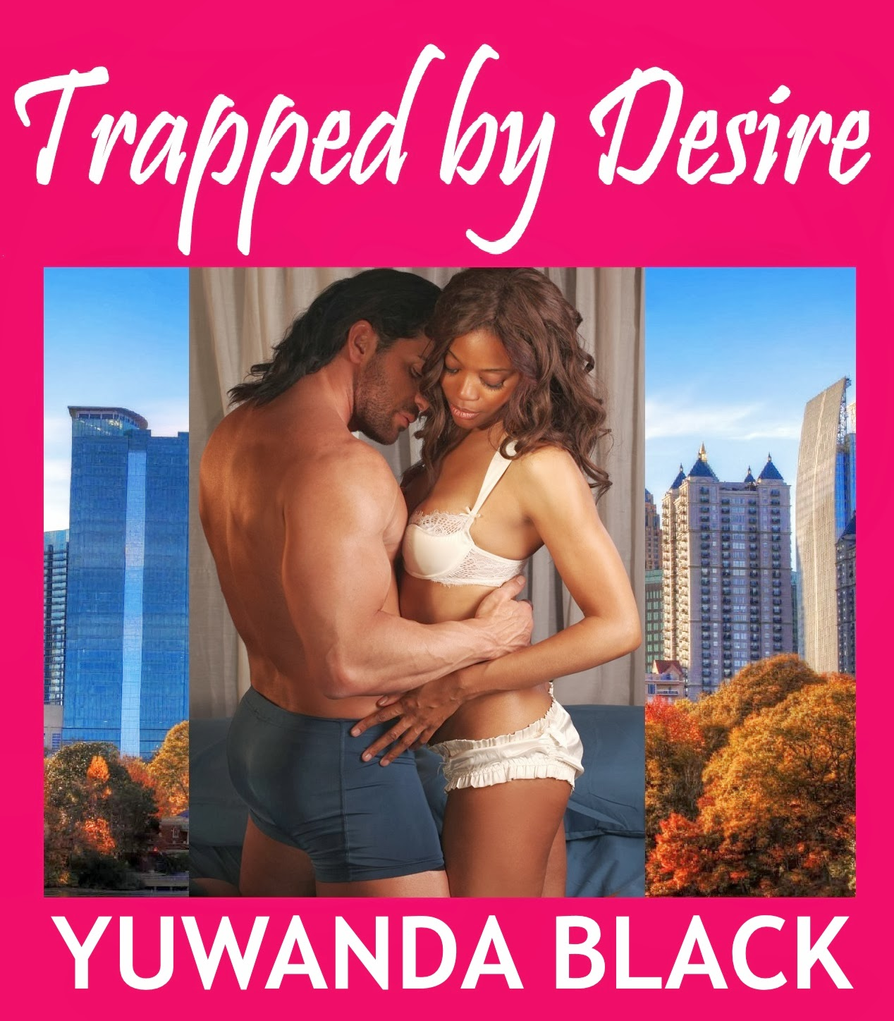 Congratulations To My Big Sis Yuwanda Black For Her New Romance Book Release Trapped By Desire Hot