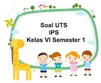 Soal UTS IPS Kelas 6 Semester 1