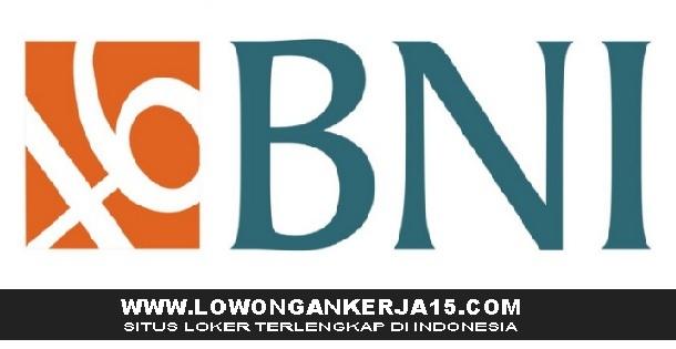 Lowongan Kerja Terbaru Bank BNI (Persero) Tahun 2018