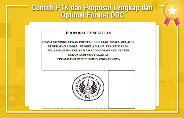 Contoh PTK dan Proposal Lengkap dan Optimal Format DOC