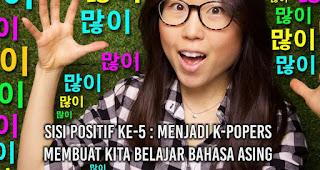 Menjadi K-popers Membuat Kita Belajar Bahasa Asing