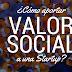 ¿Cómo aportar valor social a una Startup?