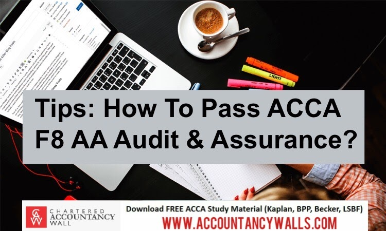 Tips : How to Pass ACCA F8 AA Audit & Assurance? - FREE