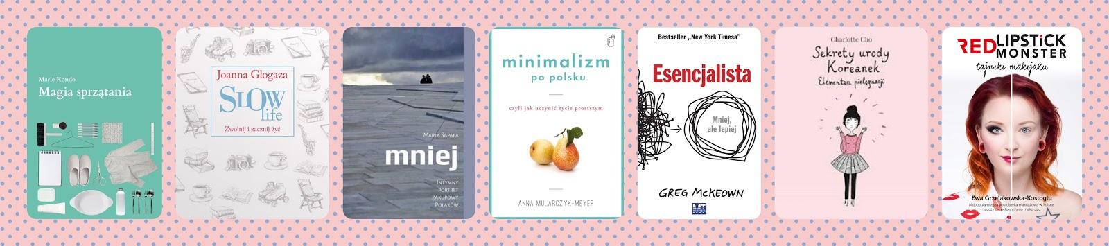 slow tbr lista książek slow life minimalizm magia sprzątania mniej sapała glogaza kondo sekrety urody koreanek red lipstick monster esencjalista