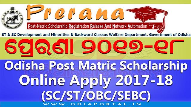 "Odisha: ""PRERANA"" Post-Matric Scholarship 2017-18 - KEY DATES (Fresh/Renewal), ""PRERANA"" Post Matric Scholarship 2017-18 KEY DATES, prerana odisha 2017 2018 date lines, online application apply date, online prerana date"