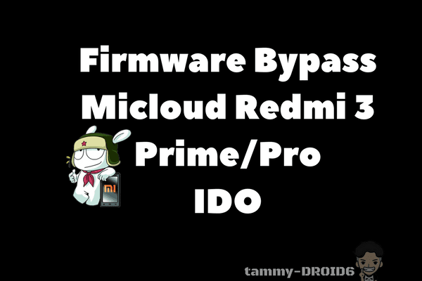 Firmware Remove Micloud Redmi 3 Prime/Pro (IDO) Tested