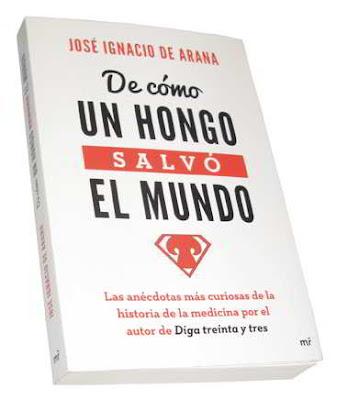 Libro recomendado: De cómo un hongo salvó el mundo de José Ignacio de Arana