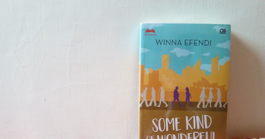 [Blogtour, Book Review, & Giveaway] Some Kind of Wonderful oleh Winna Effendi