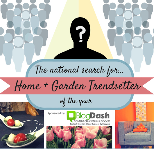 Home + Garden Trendsetter of the Year: The Search Continues...  ~ Marketplace Events