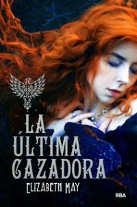 portada del libro La última cazadora de Elizabeth May