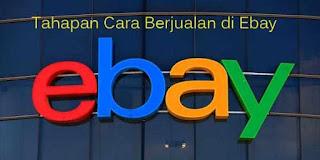 Tahapan Cara Berjualan di Ebay Dilengkapi Gambar