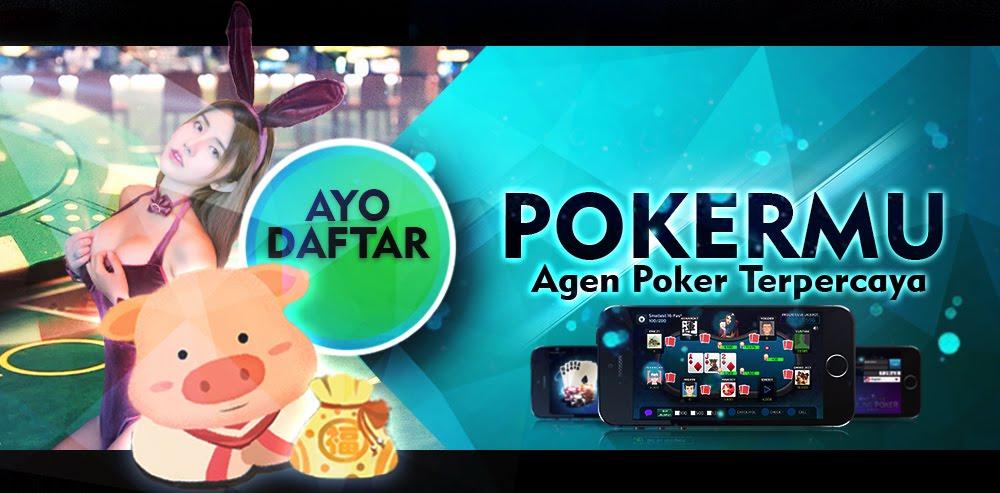 POKERMU - Agen Poker - Poker Online - Dewa Poker - Agent
