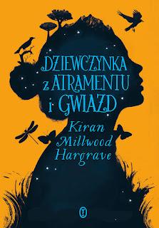 """""""Dziewczynka z atramentu i gwiazd""""  Kiran Millwood Hargrave"""