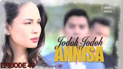Tonton Drama Jodoh-Jodoh Annisa Episod 49