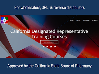 California Designated Representative Training Courses (approved by the California State Board of Pharmacy) - for wholesalers, third-party logistics providers (3PL), or reverse distributors