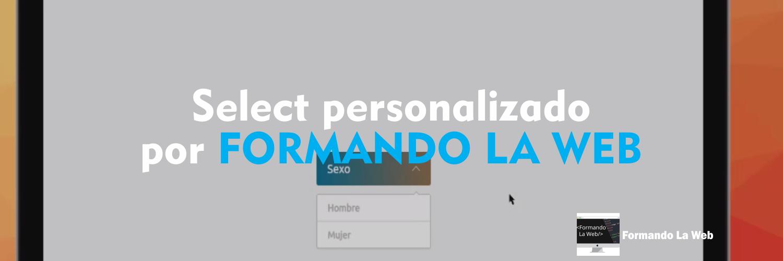 Select-personalizado-por-FORMANDO-LA-WEB