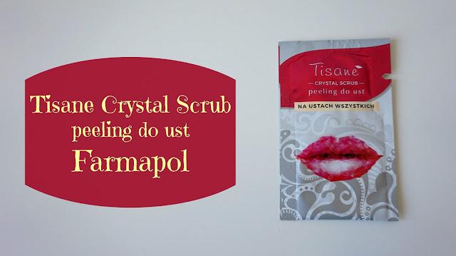 RECENZJA: Tisane Crystal Scrub - peeling do ust | Farmapol