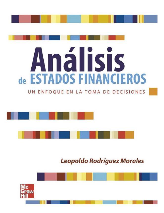 Análisis de estados financieros: Un enfoque en la toma de decisiones – Leopoldo Rodríguez Morales