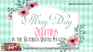 Kristin Holt | May Day Oddities in the Victorian United States