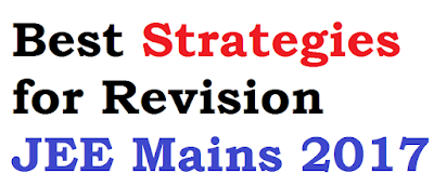 Best Strategies for Revision of JEE Mains 2017