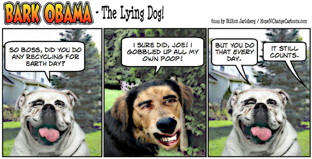 obama, obama jokes, bark obama, shit eating, dog, conservative, biden, earth day, hope n' change, hope and change