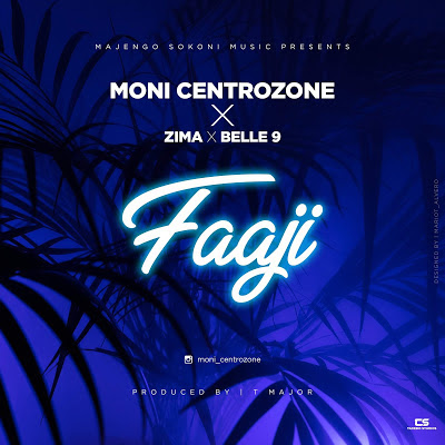 AUDIO: MONI CENTROZONE X ZIMA X BELLE 9 - FAAJI :Mp3 DOWNLOAD (NEW SONG)