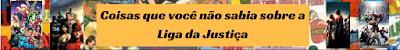 https://superatmosferaa.blogspot.com.br/2017/12/coisas-que-voce-nao-sabia-sobre-liga-da.html