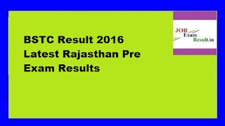 BSTC Result 2016 Latest Rajasthan Pre Exam Results