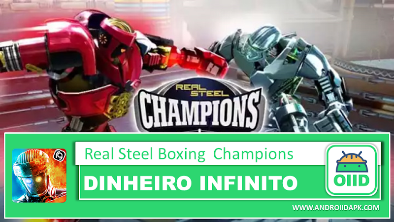 Real Steel Boxing Champions v2.2.133 – APK MOD HACK – Dinheiro Infinito