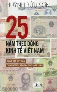 25 Năm Theo Dòng Kinh Tế Việt Nam - Huỳnh Bửu Sơn