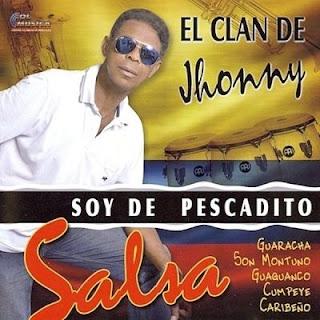 SOY DE PESCADITO - EL CLAN DE JHONNY (2014)
