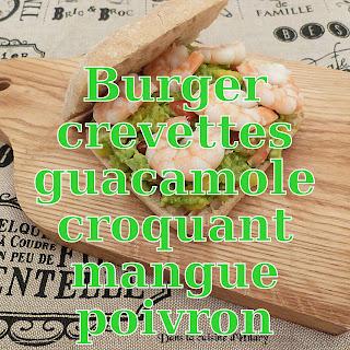 http://danslacuisinedhilary.blogspot.fr/2015/10/burger-crevette-guacamole-mangue-poivron.html