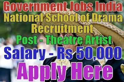 National School of Drama NSD Recruitment 2017