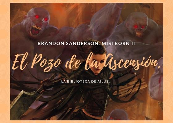 El Pozo de la Ascensión. (Nacidos de la Bruma II) Brandon Sanderson.
