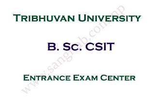 B. Sc. CSIT Entrance Exam Center Notice