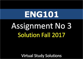 ENG101 Assignment No 3 Solution Fall 2017