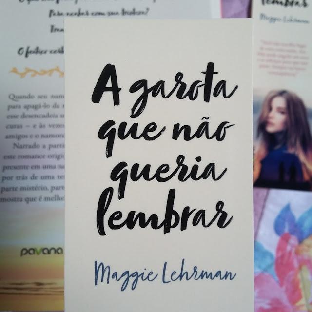 A Garota Que Não Queria Lembrar - Maggie Lehrman