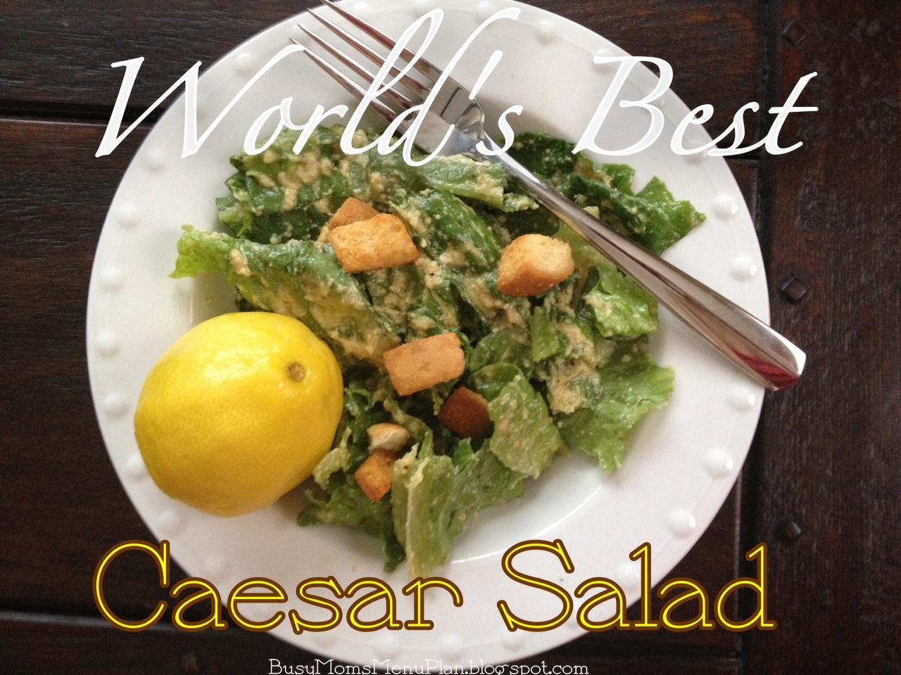 busy mom's menu plan world's best caesar salad recipe