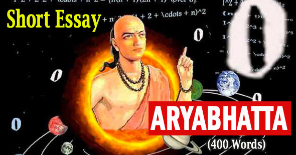 Short Essay on Aryabhatta - 400 Words