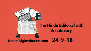 The Hindu Editorial With Important Vocabulary(24-9-18)- Dream Big Institution