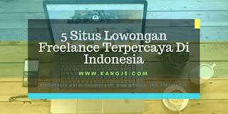 5 Situs Lowongan Freelance Terpercaya Di Indonesia