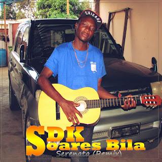 BAIXAR MP3 || SDK Feat Soares Bila Serenata (Remix) || 2018 [Baixar Musica De SDK Feat Soares Bila]