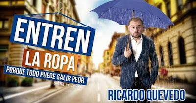 Poster Entren la ropa, porque todo puede salir peor Ricardo Quevedo