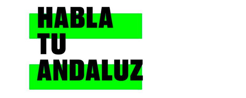 """No seas """"malaje"""" y respeta el andaluz"""