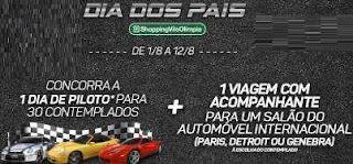 Promoção Shopping Vila Olímpia Dia dos Pais 2018 Dia Piloto Viagem Salão Automóvel