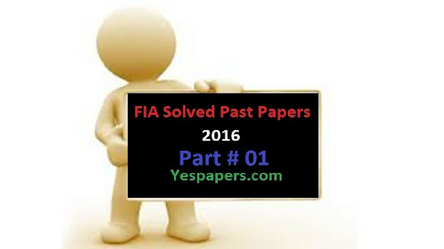 Sub Inspector FIA Past Papers, fia sub inspector past papers pdf, fia sub inspector past papers ots,