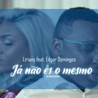 Liriany - Já Não És o Mesmo (feat Edgar Domigos)